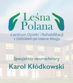 Specjalista neurochirurg Karol Kłódkowski – Leśna Polana